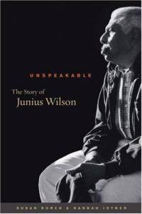 http://drc.arizona.edu/content/unspeakable-story-junius-wilson