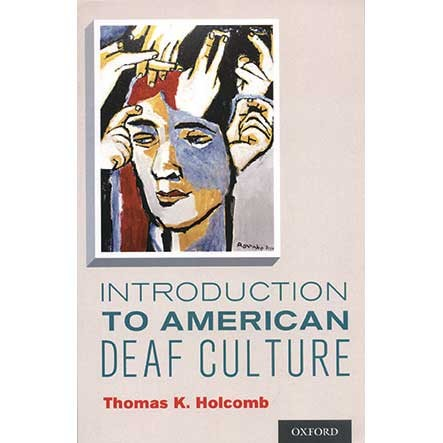 How To Learn About Deaf Culture? Read Tom Holcomb's Introduction to American Deaf Culture (1/2)
